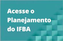Acesse o planejamento do IFBA