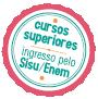 Cursos superiores, ingresso pelo SISU/ENEM