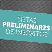 LISTAS PRELIMINARES DE INSCRITOS