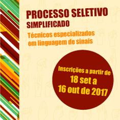 Processo seletivo simplificado técnicos especializados em linguagem de sinais