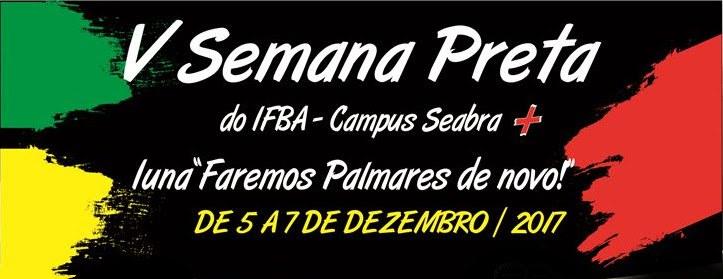 5 a 7 de Dezembro, V Semana Preta IFBA Seabra