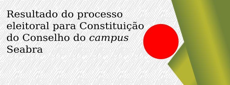 PROCESSO ELEITORAL PARA ESCOLHA DOS REPRESENTANTES DO CONSELHO DO CAMPUS
